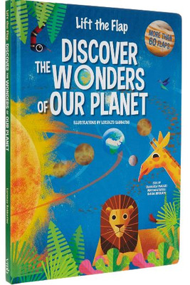 Discover The Wonders Of Our Planet - Lift-the-Flap Book